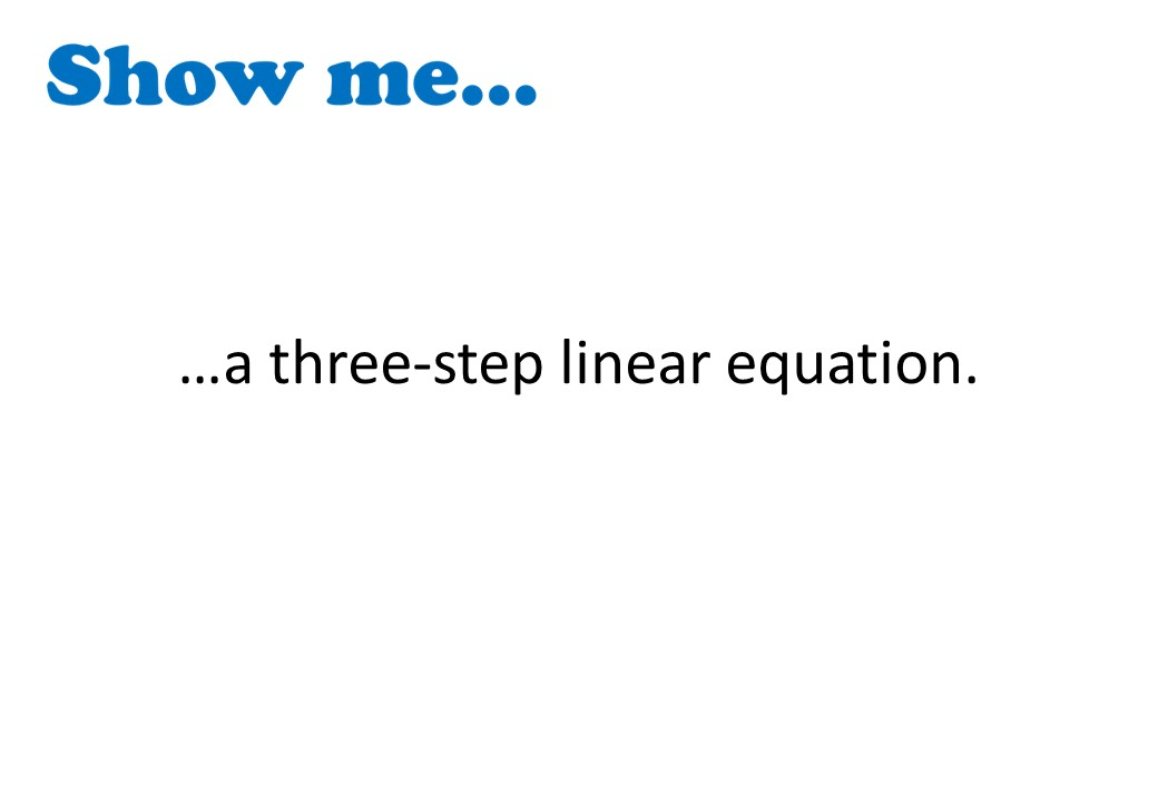 Linear Equations - Mixed - Show Me