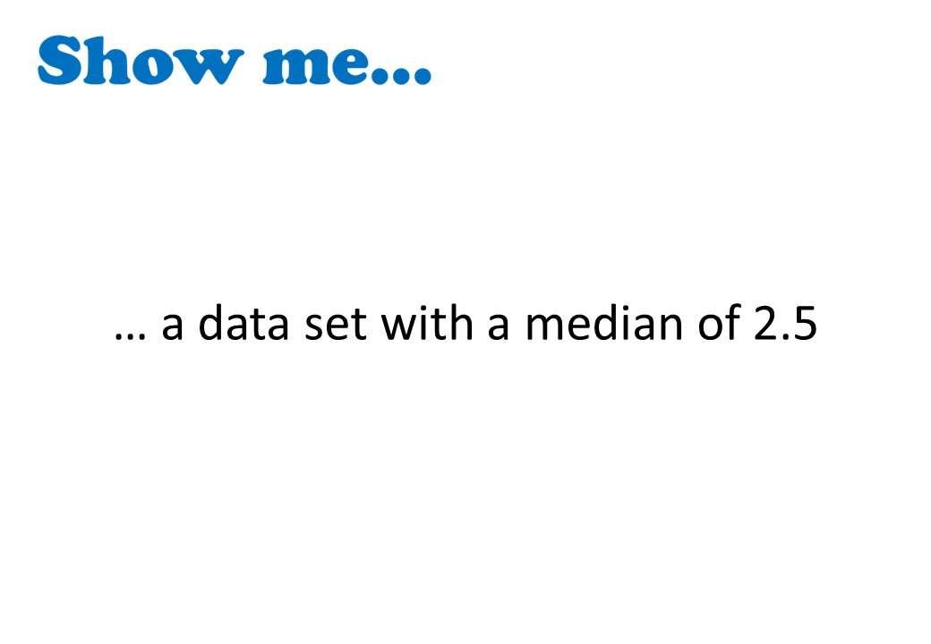 Median - Show Me