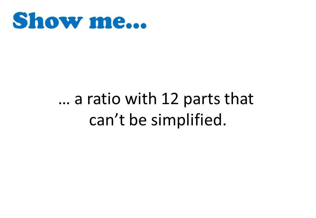 Ratio - Simplifying - Show Me
