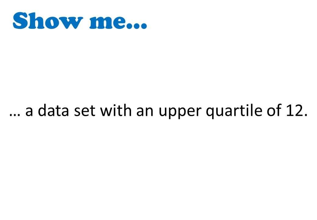 Quartiles - Show Me