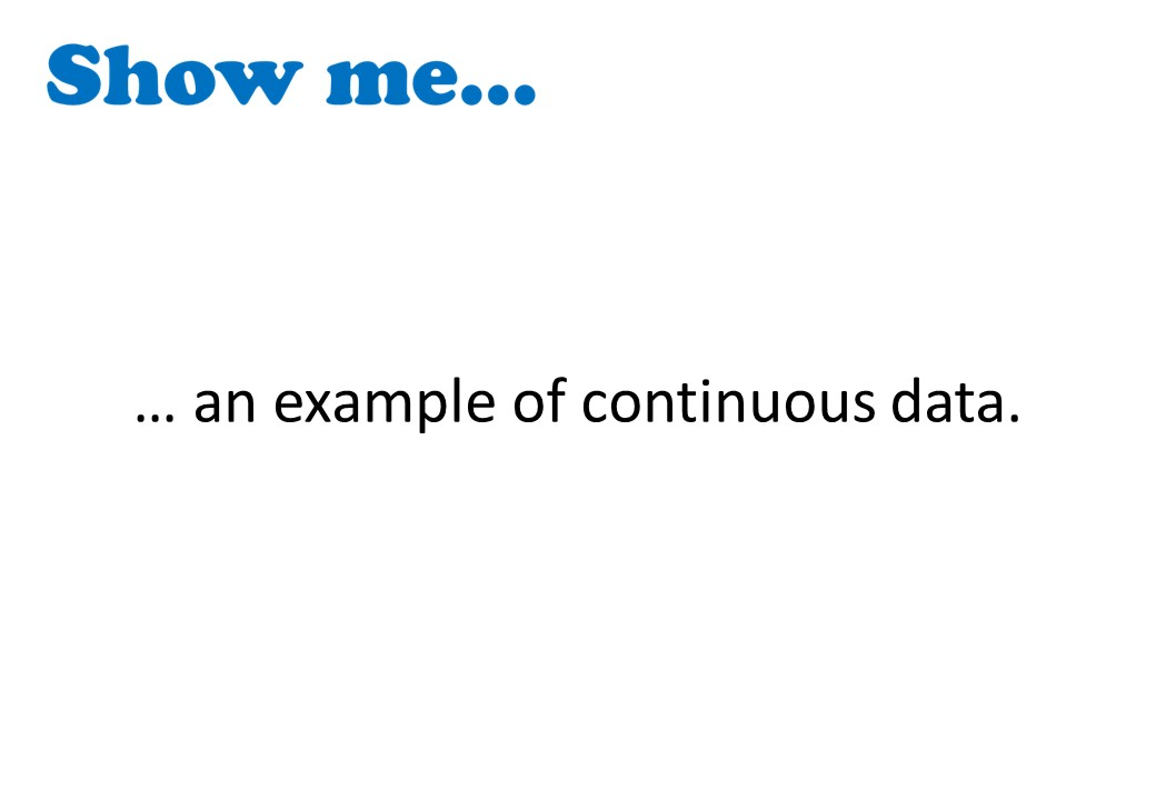Types of Data - Show Me